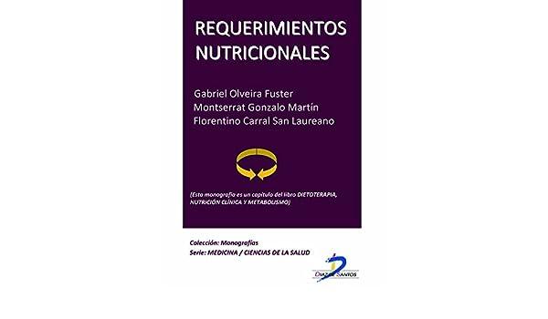 Requerimientos nutricionales (Este capítulo pertenece al libro Dietoterapia, nutrición clínica y metabolismo): 1 (Spanish Edition) - Kindle edition by ...