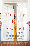 If Today Be Sweet: A Novel