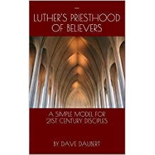 Luther's Priesthood of Believers: A Simple Model for 21st Century Disciples