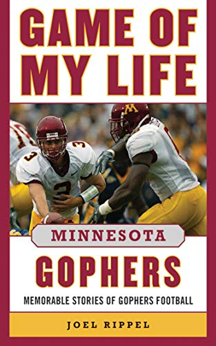 Game of My Life Minnesota Gophers: Memorable Stories of Gopher Football ()