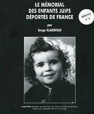 Le mémorial des enfants juifs déportés de France, additif n 6 par Serge Klarsfeld