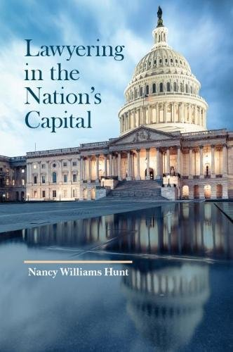 Lawyering in the Nation's Capital (American Casebook Series)