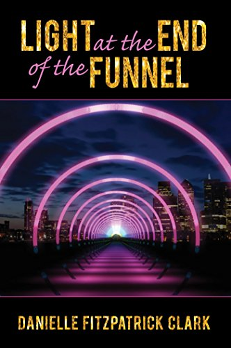 Light At The End Of The Funnel: Co-Authored Book: Volume 1