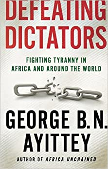 Book Defeating Dictators: Fighting Tyranny in Africa and Around the World