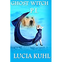 Ghost Witch P.I. (Moon Lake Paranormal Cozy Mystery Series Book 0)