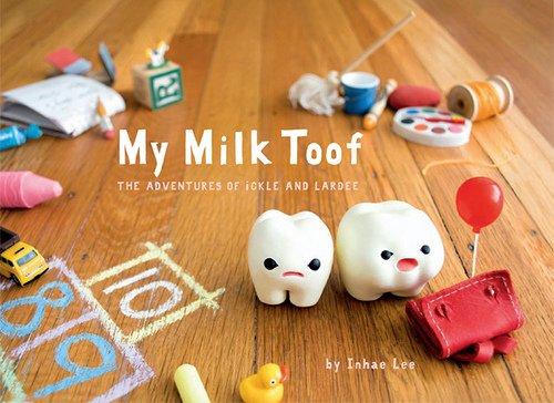 Inhae Lee'sMy Milk Toof: The Adventures of ickle - Milk Toof