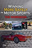 Winning More Safely in Motorsports; the Workbook, john/neil majerus, 0979493803