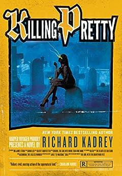 Killing Pretty: A Sandman Slim Novel by [Kadrey, Richard]