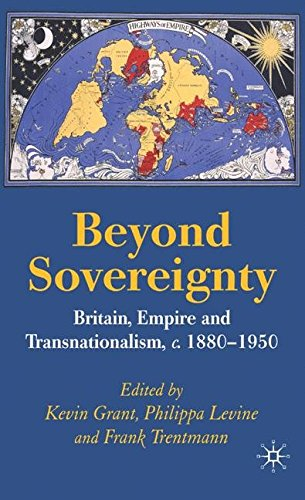 Beyond Sovereignty: Britain, Empire and Transnationalism, c.1880-1950 (The British Empire Levine compare prices)