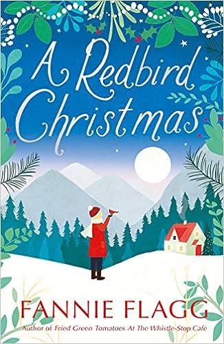 amazoncom redbird christmas 9780099490487 fannie flagg books - A Redbird Christmas