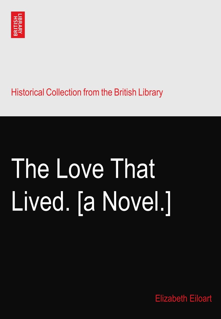 The Love That Lived. [a Novel.] ebook