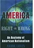 America Right or Wrong, Anatol Lieven, 0195168402