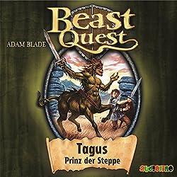 Tagus, Prinz der Steppe (Beast Quest 4)
