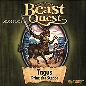 Tagus, Prinz der Steppe (Beast Quest 4) Hörbuch