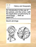 An Introduction to the Use of the Globes, and the Orrery, David Jennings, 1140700588