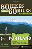 60 Hikes Within 60 Miles: Portland, Paul Gerald, 0897328817