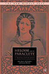 Heloise and the Paraclete: A Twelfth-Century Quest (The New Middle Ages)
