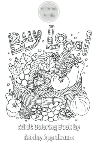 Buy Local by Color Me Foodie: Adult Coloring Book with Farmers Market Finds, Fruits, Vegetables, Florals, & Foodie Quotes (Volume - Me Color Vegan