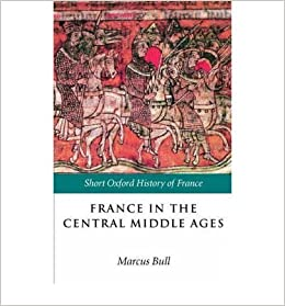 Book [(France in the Central Middle Ages: 900-1200)] [Author: Marcus Bull] published on (February, 2003)
