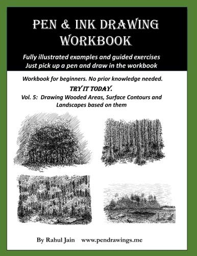 Pen Ink Technique - Pen and Ink Drawing Workbook Vol 5: Learn to Draw Pleasing Pen & Ink Landscapes