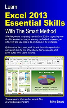 Learn Excel 2013 Essential Skills with The Smart Method: Courseware tutorial for self-instruction to beginner and intermediate level by [Smart, Mike]