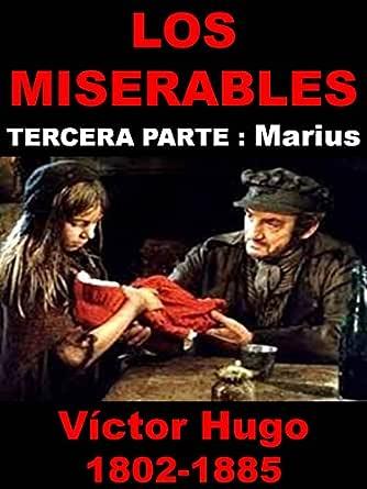 Los Miserables -Tercera Parte - Marius: Victor Hugo (biografía ...
