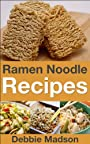 Ramen Noodle Recipes (Cooking with Kids Series Book 4)