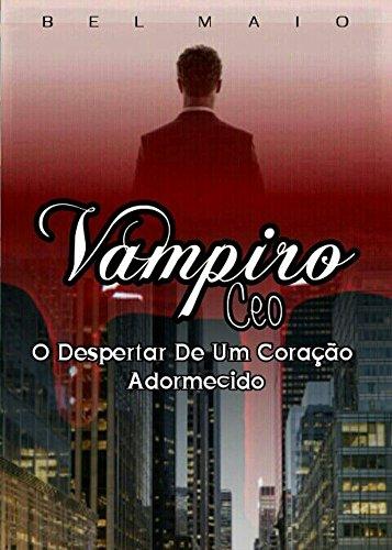 Vampiro CEO: O despertar de um coração adormecido