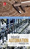 Industrial Automation: Hands On 1st edition by Lamb, Frank (2013) Hardcover