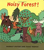 Noisy Forest!, Harriet Ziefert, 1593540582