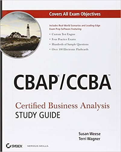 CBAP / CCBA Certified Business Analysis Study Guide: Susan Weese ...