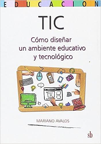 Tics Como Diseñar Un Ambiente Educativo Y Tecnologico ...