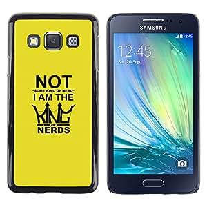 EJOY---Cubierta de la caja de protección la piel dura para el / Samsung Galaxy A3 / --Rey de los empollones divertidos Tipografía