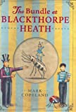 The Bundle at Blackthorpe Heath, Mark Copeland, 0618563024