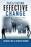 img - for Facilitating Effective Change: Helping the Leader Lead the Way book / textbook / text book