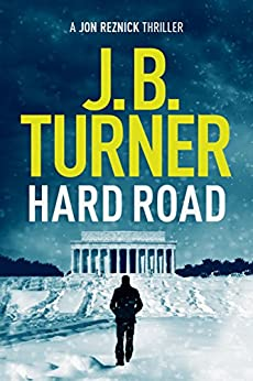 Hard Road (Jon Reznick Thriller Series Book 1) by [Turner, J. B.]