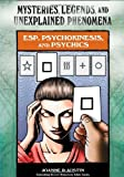 ESP, Psychokinesis, and Psychics, Joanne Austin and Rosemary Guiley, 0791093883