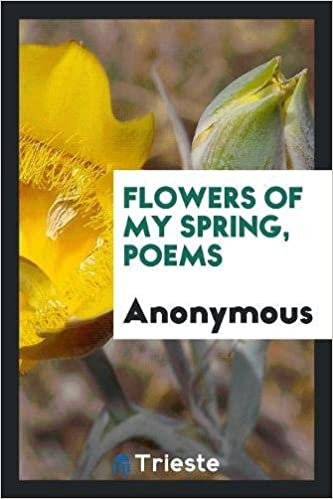 Flowers of my spring poems anonymous 9780649585366 amazon books mightylinksfo