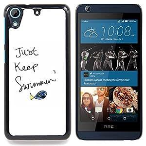 Stuss Case / Funda Carcasa protectora - Apenas guarde Piscina Fish cita de motivación - HTC Desire 626