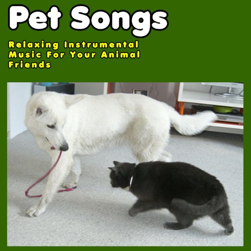- Pet Songs: Relaxing Instrumental Music for Your Animal Friends