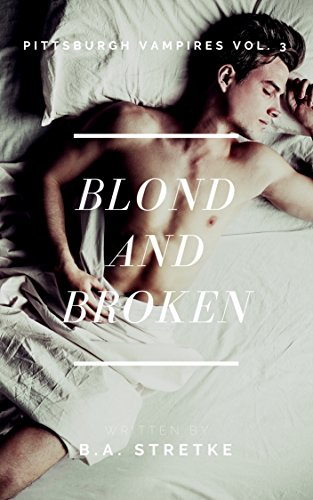 (Blond and Broken: Pittsburgh Vampires Vol. 3)