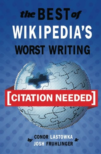[Citation Needed]: The Best of Wikipedia
