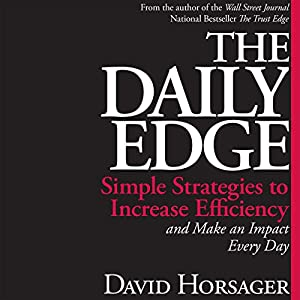 The Daily Edge: Simple Strategies to Increase Efficiency and Make an Impact Every Day Audiobook