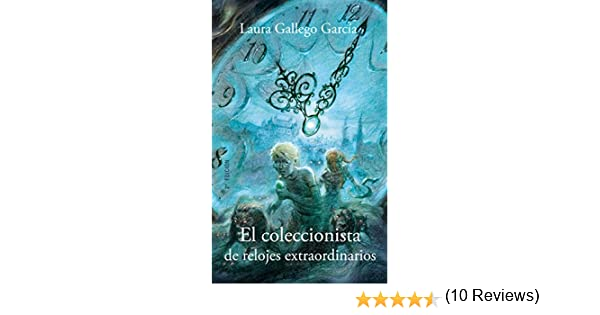 El coleccionista de relojes extraordinarios Especiales Laura Gallego: Amazon.es: Laura Gallego García, Enrique Jiménez Corominas: Libros