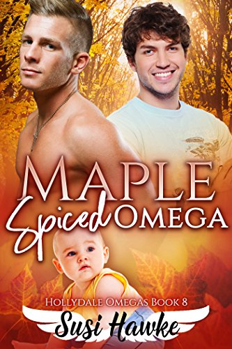 Maple Spiced Omega (The Hollydale Omegas Book 8)