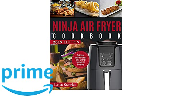 Ninja Air Fryer Cookbook: Delicious, Simple and Easy Ninja ...