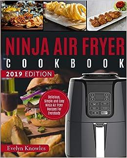 Ninja Air Fryer Cookbook Delicious Simple And Easy Ninja Air