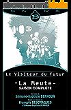La Meute - Le Visiteur du Futur - L'intégrale de la saison: Le Visiteur du Futur, T1