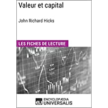 Valeur et capital de John Richard Hicks: Les Fiches de lecture d'Universalis (French Edition)