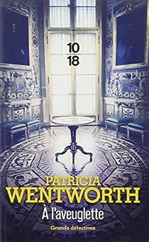 À l'aveuglette par Wentworth